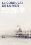 Jean-Jacques Langendorf - Le consulat de la mer.