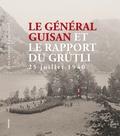 Jean-Jacques Langendorf - Le Général Guisan et le Rapport du Grütli - 25 juillet 1940.