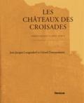 Jean-Jacques Langendorf et Gérard Zimmermann - Les châteaux des croisades - Conquête et défense des Etats latins XIe-XIIIe siècles.
