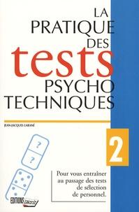 Jean-Jacques Larané - La pratique des tests psychotechniques.