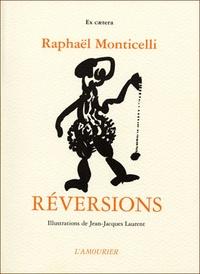 Jean-Jacques Laurent et Raphaël Monticelli - Réversion - Bribes tirées de la mort de Dom Juan 2.