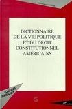 Jean-Jacques Lavenue - Dictionnaire de la vie politique et du droit constitutionnel américains.