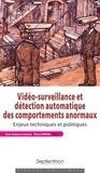 Jean-Jacques Lavenue et Bruno Villalba - Vidéo-surveillance et détection automatique des comportements anormaux - Enjeux techniques et politiques.
