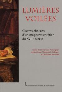Jean-Jacques Le Franc de Pompignan - Lumières voilées - Oeuvres choisies d'un magistrat chrétien du XVIIIe siècle.