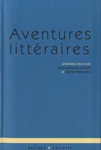 Jean-Jacques Lefrère et Michel Pierssens - Aventures littéraires.