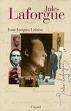 Jean-Jacques Lefrère - Jules Laforgue.