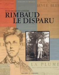 Jean-Jacques Lefrère - Rimbaud le disparu.