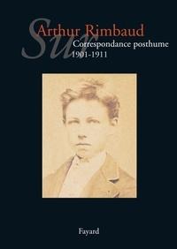 Jean-Jacques Lefrère - Sur Arthur Rimbaud - Correspondance posthume (1891-1900).