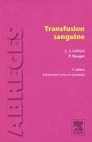 Jean-Jacques Lefrère et Philippe Rouger - Transfusion sanguine.