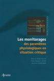 Jean-Jacques Lehot et Maxime Cannesson - Les monitorages des paramètres physiologiques en situation critique.