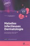 Jean-Jacques Lehot et Xavier Ricaud - Maladies infectieuses. Dermatologie.