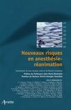 Jean-Jacques Lehot et Maxime Cannesson - Nouveaux risques en anesthésie-réanimation.