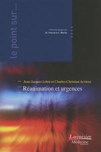 Jean-Jacques Lehot et Charles-Christian Arvieux - Réanimation et urgences.
