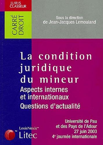 Jean-Jacques Lemouland - La condition juridique du mineur - Aspects internes et internationaux, questions d'actualité? Université de Pau et des Pays de l'Adour, 27 juin 2003, 4e journée internationale.