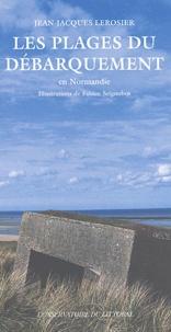 Jean-Jacques Lerosier - Les plages du Débarquement en Normandie.