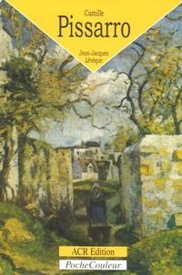 Jean-Jacques Lévêque - Camille Pissarro (1830-1903) - Le bonheur de peindre.