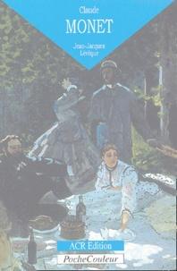 Jean-Jacques Lévêque - Claude Monet - L'oeil ébloui (1840-1926).