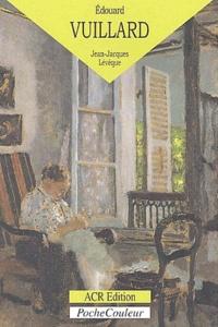 Jean-Jacques Lévêque - Edouard Vuillard - Le monde du silence (1868-1940).