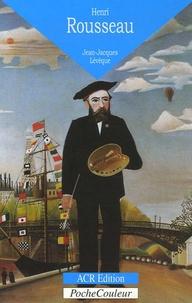 Jean-Jacques Lévêque - Henri Rousseau Le Douanier (1844-1910) - Les livres de la jungle.