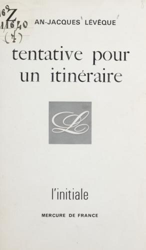 TENTATIVE POUR UN ITINERAIRE