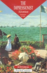 Jean-Jacques Lévêque - The Impressionist Adventure - Edition en langue anglaise.