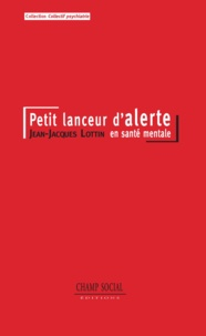 Jean-Jacques Lottin - Un petit lanceur d'alerte en santé mentale.