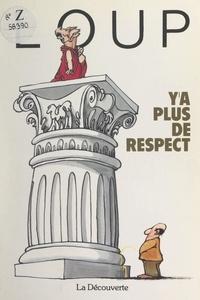 Jean-Jacques Loup et François Forcadell - Y'a plus de respect.