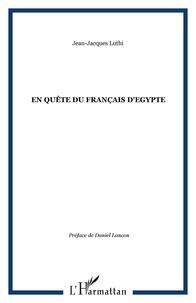 Jean-Jacques Luthi - En quête du français d'Egypte.