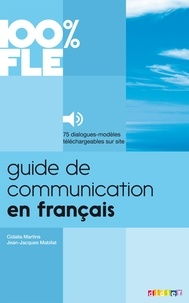 Jean-Jacques Mabilat et Cidalia Martins - Guide de Communication en Français - Ebook.
