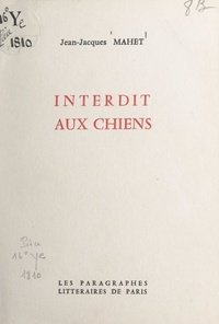 Jean-Jacques Mahet - Interdit aux chiens.