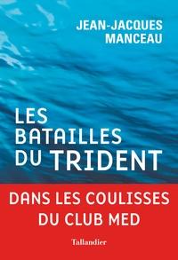 Jean-Jacques Manceau - Les batailles du trident.