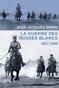 La guerre des Russes blancs - Léchec dune restauration inavouée 1917-1920.pdf