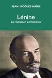 Jean-Jacques Marie - Lénine - La révolution permanente.