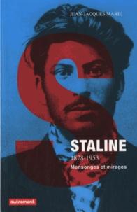 Jean-Jacques Marie - Staline 1878-1953 - Mensonges et mirages.