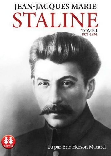 Jean-Jacques Marie - Staline - tome 1 1878-1934 - 1.