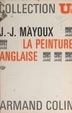 Jean-Jacques Mayoux et  Collectif - La peinture anglaise.