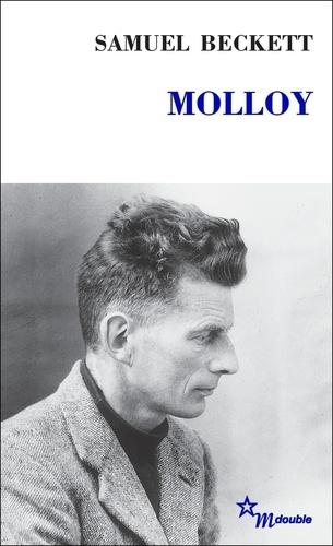"""Molloy suivi de """"Molloy"""". Un événement littéraire, une oeuvre"""