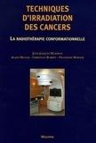 Jean-Jacques Mazeron et Alain Maugis - Techniques d'irradiation des cancers - La radiothérapie conformationnelle.