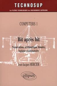Bit après bit Computers 1 - Numérisation, arithmétique binaire, logique combinatoire.pdf