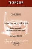Jean-Jacques Mercier - Computers  : Instruction après instruction - Logique séquentielle, circuits asynchrones et synchrones.