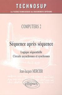 Séquence après séquence - Logique séquentielle, circuits asynchrones et synchrones.pdf