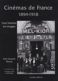 Jean-Jacques Meusy - Cinémas de France, 1894-1918 - Une histoire en images.