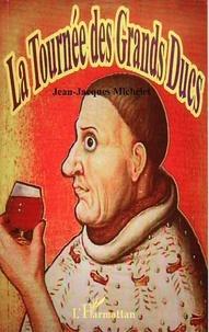Jean-Jacques Michelet - La tournée des grands ducs - La Bourgogne revisitée de façon humoristique.
