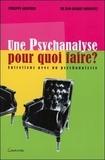 Jean-Jacques Moscovitz - Une psychanalyse pour quoi faire - Entretiens avec un psychanalyste.