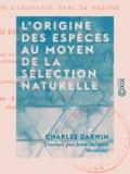Jean-Jacques Moulinié et Charles Darwin - L'Origine des espèces au moyen de la sélection naturelle - La Lutte pour l'existence dans la nature.