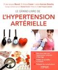 Jean-Jacques Mourad et Antoine Cremer - Le grand livre de l'hypertension artérielle.
