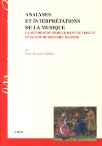 Jean-Jacques Nattiez - Analyses et interprétations de la musique - La mélodie du berger dans le Tristan et Isolde de Richard Wagner.