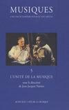 Jean-Jacques Nattiez - Musiques - Une encyclopédie pour le XXIe Tome 5 : L'unité de la musique.