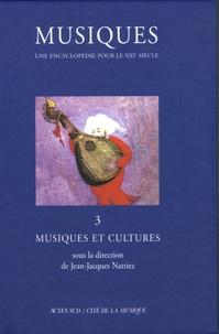 Jean-Jacques Nattiez - Musiques - Volume 3, Musiques et cultures.