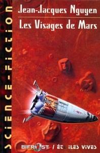 Jean-Jacques Nguyen - Les visages de Mars.